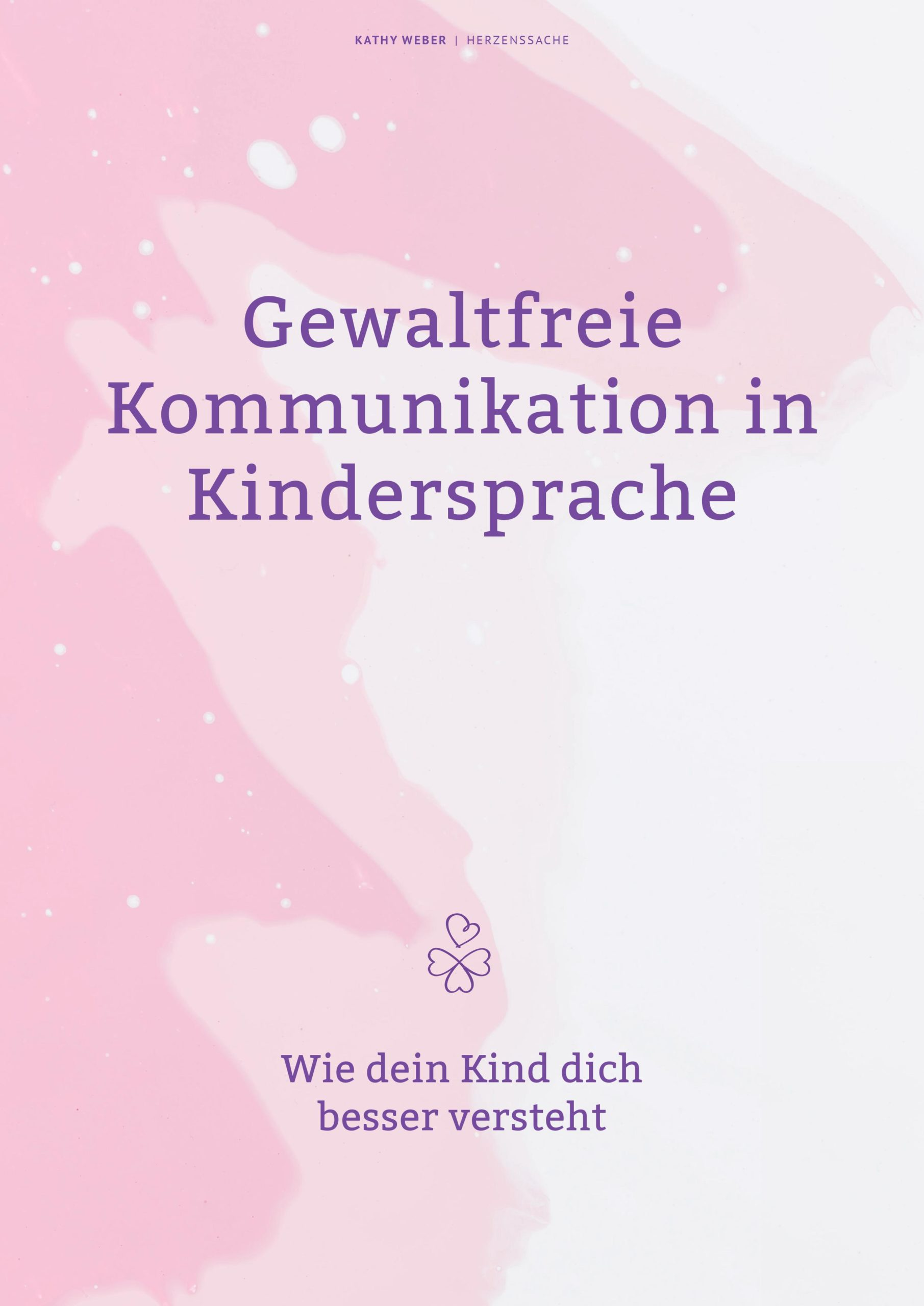 """Kathy Weber Herzenssache E-Book """"Gewaltfreie Kommunikation in Kindersprache"""" 2"""